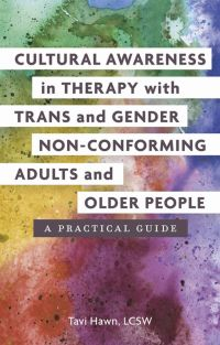 Cover of Cultural awareness in therapy with trans and gender non-conforming adults and older people